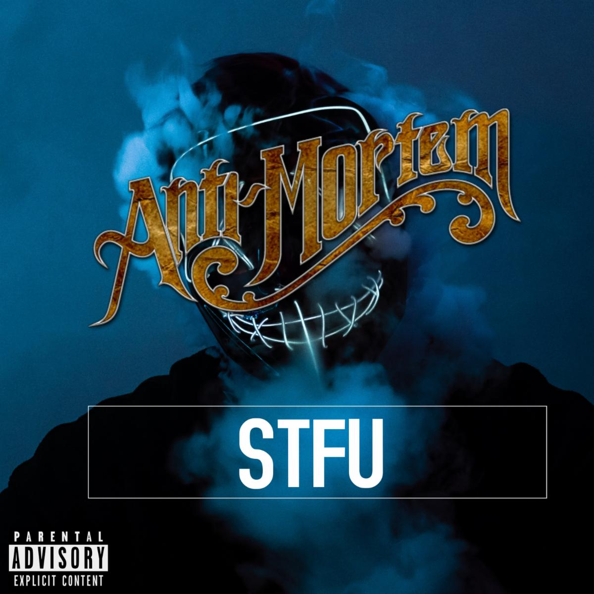 "Anti-Mortem single ""STFU"""