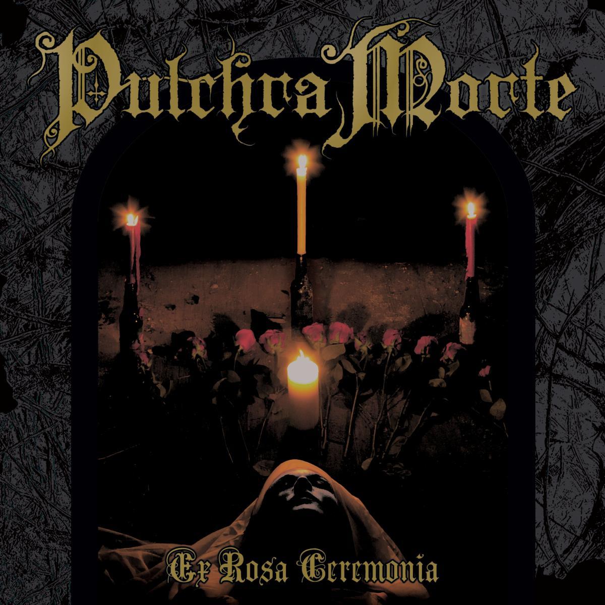 PULCHRA MORTE Full-Length Ex Rosa Ceremonia