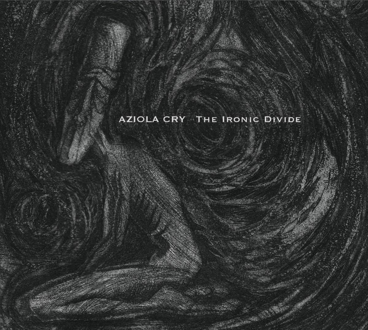 Aziola Cry Album The Ironic Divide